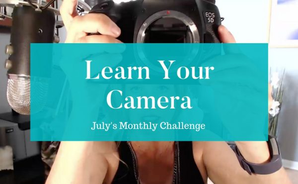 july month challenge learn camera